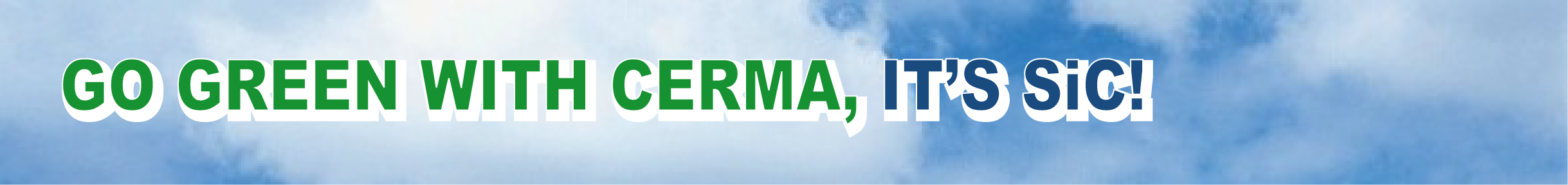 Go Green with Cerma